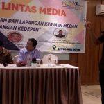 Diskusi Lintas Media dengan tema Potret Pengangguran dan Lapangan Kerja di Medan, Tantangan ke Depan di Hotel Le Polonia, Medan, Jumat (6/3/2020).